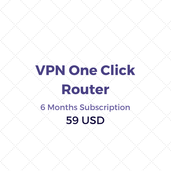 VPN One Click Router Subscription 6 Month